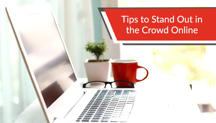 Stand Out From the Crowd Online
