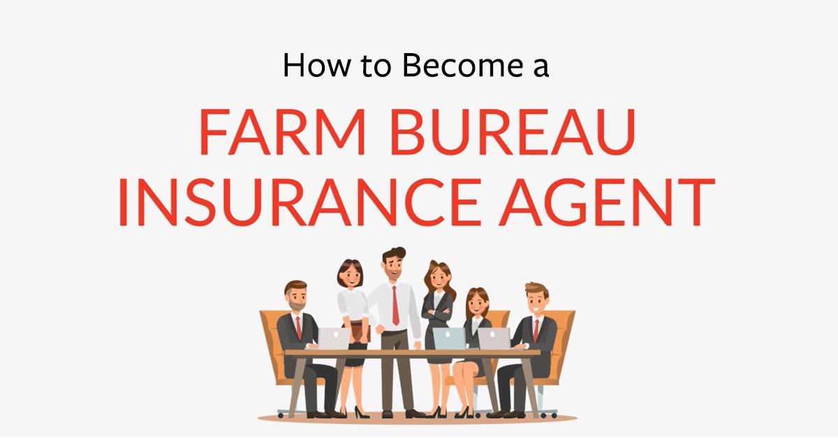 How to Be a Farm Bureau Insurance Agent